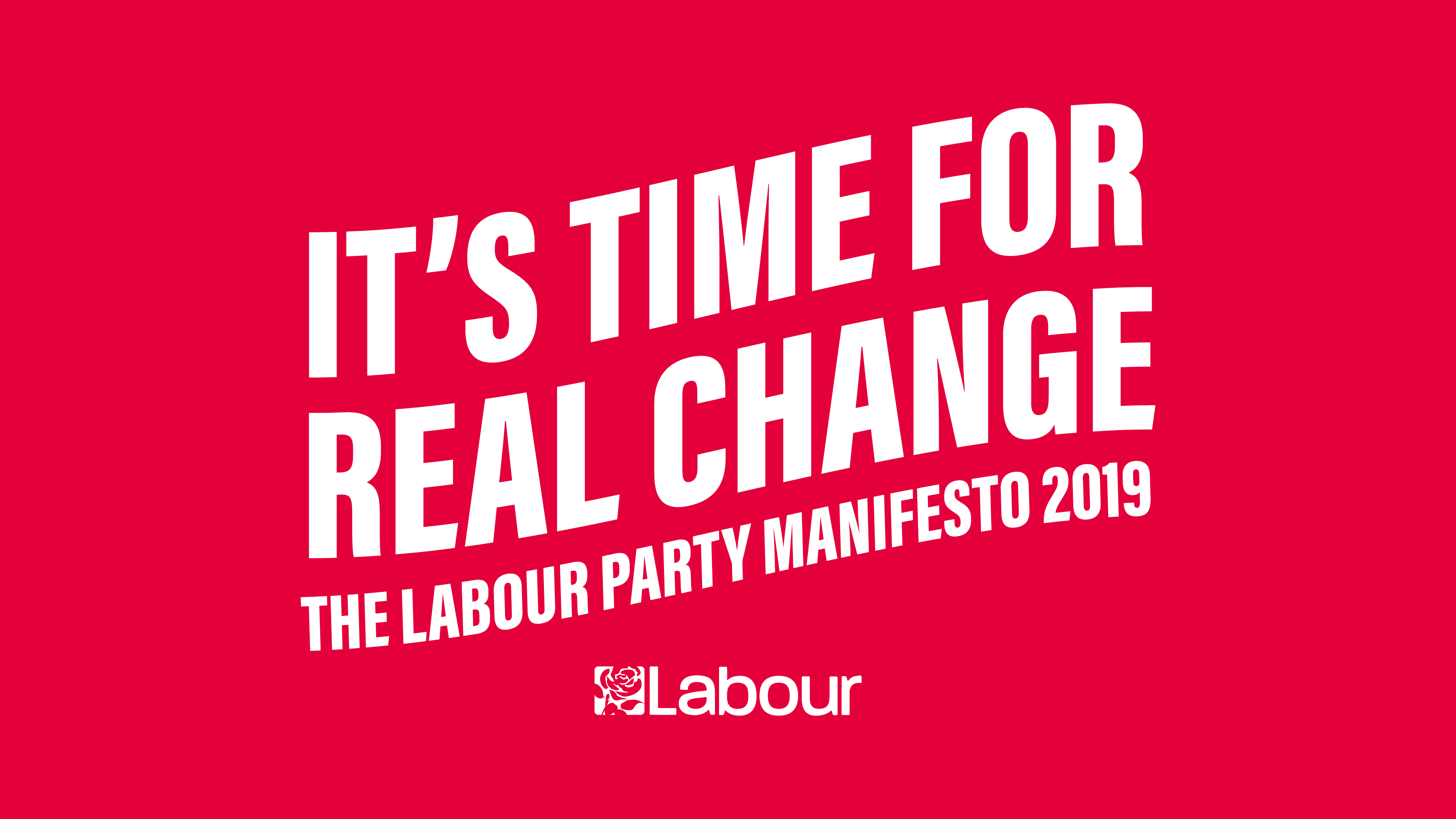 A logo with the words 'It's Time for Real Change' and the Labour logo